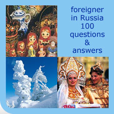 Foreigner in Russia 100 Questions and Answers